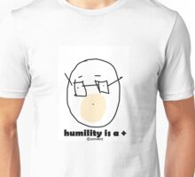 Humility is a + Unisex T-Shirt