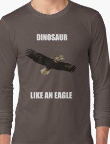 Dinosaur like an eagle Long Sleeve T-Shirt
