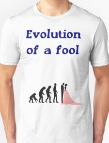 Evolution of a Fool Unisex T-Shirt
