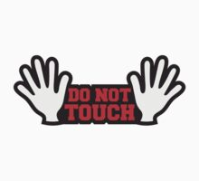 Do Not Touch by Style-O-Mat