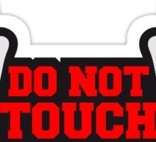 Do Not Touch Sticker