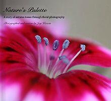 Nature's Palette - by Joy Watson by Joy Watson