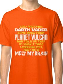 Melt My Brain Classic T-Shirt
