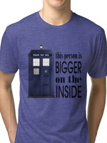 This person is bigger on the inside Tri-blend T-Shirt