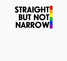 Straight but not narrow (lighter shirts) Unisex T-Shirt