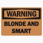 Warning blonde and smart !!! by VirtualMan