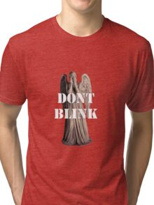 Don't Blink, Blink and You're Dead Tri-blend T-Shirt