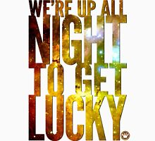 We're Up All Night To Get Lucky | SteezeFactory.Com Unisex T-Shirt