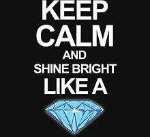 Keep Calm And Shine Bright Like Diamond Womens Fitted T-Shirt