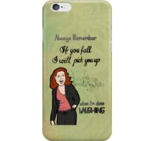 Always Remember, If You Fall I Will Pick You Up, When I'm Done Laughing iPhone Case/Skin