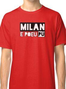 Milan e poeu pù Classic T-Shirt