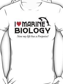 I Love Marine Biology T-Shirt