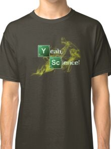 Yeah, Science! Classic T-Shirt