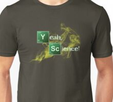 Yeah, Science! Unisex T-Shirt