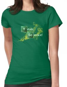 Yeah, Science! Womens Fitted T-Shirt