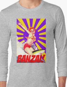 Banzai!! Long Sleeve T-Shirt