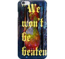 we won't be beaten iPhone Case/Skin