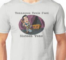 Sixteen Tons Unisex T-Shirt