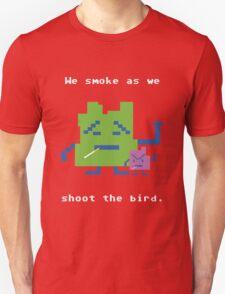 We Smoke As We Shoot The Bird Unisex T-Shirt