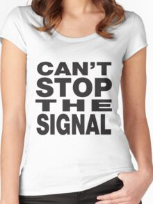 Can't stop the signal Women's Fitted Scoop T-Shirt