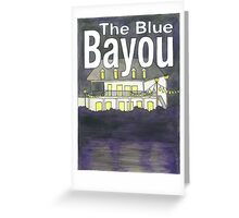 The Blue Bayou Greeting Card