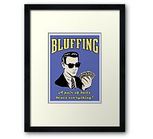 Bluffing Framed Print