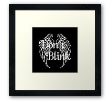 Don't Blink 2 Framed Print