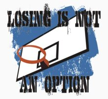 Losing is Not an Option by shakeoutfitters