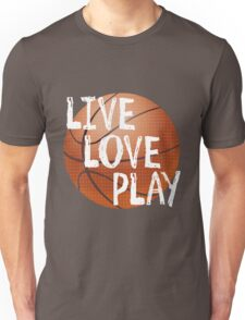 Live, Love, Play - Basketball Unisex T-Shirt