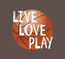 Live, Love, Play - Basketball Unisex T-Shirt