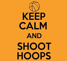 Keep Calm and Shoot Hoops Unisex T-Shirt