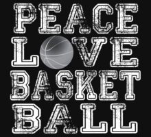 Peace, Love, Basketball by shakeoutfitters