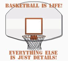 Basketball is Life by shakeoutfitters
