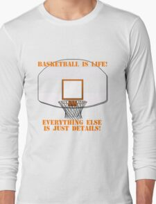 Basketball is Life Long Sleeve T-Shirt