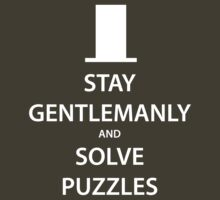 STAY GENTLEMANLY and SOLVE PUZZLES (white) by daveit