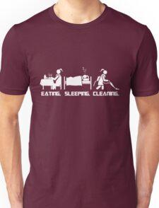 Eating. Sleeping.Cleaning Female T-Shirt Unisex T-Shirt