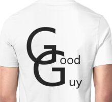 Show everyone you're a good guy Unisex T-Shirt