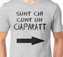 Sunt Chi Cunt un Ciaparatt Unisex T-Shirt