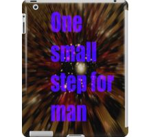 one small step for man iPad Case/Skin