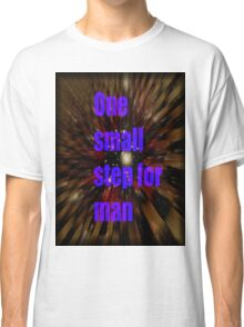 one small step for man Classic T-Shirt