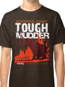 TOUGH MUDDER T-SHIRT 2013 SUNSHINE COAST Classic T-Shirt