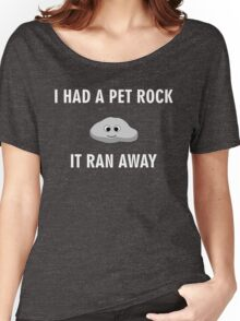 Have you seen my pet rock? Women's Relaxed Fit T-Shirt