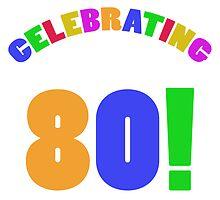 Celebrating 80th Birthday (Rainbow) by thepixelgarden