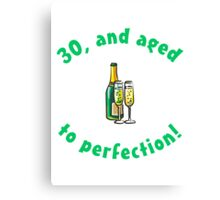 30th Birthday Aged To Perfection Canvas Print