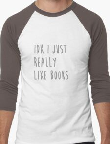 idk i just really like books Men's Baseball ¾ T-Shirt