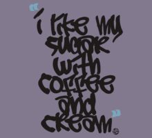 I like my sugar with coffee and cream Kids Clothes