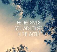 Be The Change by Rachel Farabaugh