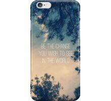 Be The Change iPhone Case/Skin