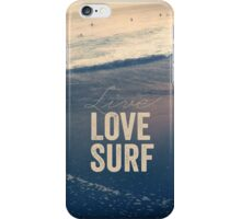 Live, Love, Surf iPhone Case/Skin