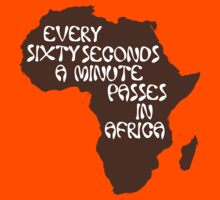 Every sixty seconds, a minute passes in Africa. Kids Clothes